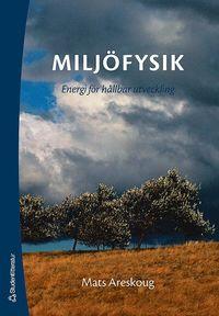 Milj�fysik : energi f�r h�llbar utveckling (h�ftad)