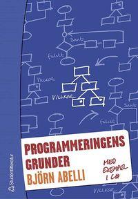 Programmeringens grunder : med exempel i C# (h�ftad)