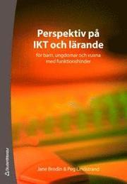 Perspektiv på IKT och lärande : för barn ungdomar och vuxna med funktionshinder