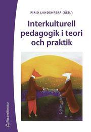 Interkulturell pedagogik i teori och praktik