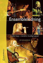 Ensembleledning : ledarskap i mindre musikgrupper