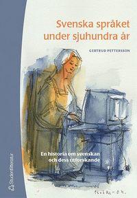 Svenska spr�ket under sjuhundra �r (h�ftad)