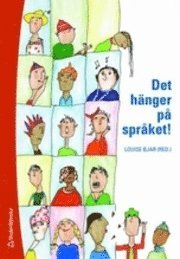 Det h�nger p� spr�ket! : l�rande och spr�kutveckling i grundskolan (h�ftad)
