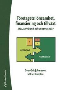 F�retagets l�nsamhet, finansiering och tillv�xt : m�l, samband och m�tmetoder (h�ftad)