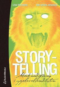 Storytelling : marknadsf�ring i upplevelseindustrin (h�ftad)