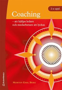 Coaching : att hj�lpa ledare och medarbetare att lyckas (h�ftad)