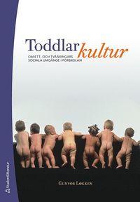 Toddlarkultur : om ett- och tv��ringars sociala umg�nge i f�rskolan