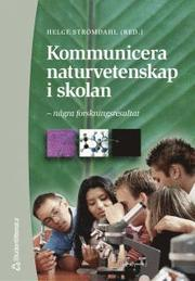 Kommunicera naturvetenskap i skolan – – några forskningsresultat