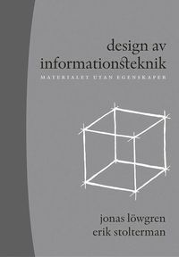 Design av informationsteknik : materialet utan egenskaper
