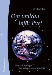 Om undran inf�r livet : Barn och livsfr�gor i ett m�ngkulturellt samh�lle (h�ftad)