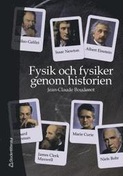 Fysik och fysiker genom historien : Från Thales till Higgsbosonen