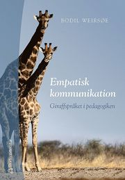 Empatisk kommunikation : giraffspråket i pedagogiken