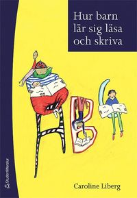 Hur barn l�r sig l�sa och skriva (h�ftad)