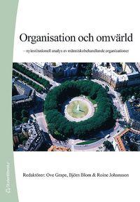 Organisation och omv�rld : nyinstitutionell analys av m�nniskobehandlande organisationer (h�ftad)