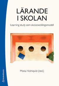 L�rande i skolan : learning study som skolutvecklingsmodell (h�ftad)