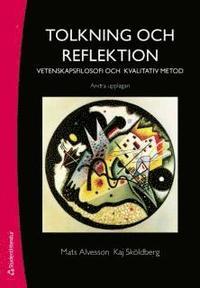 Tolkning och reflektion. Vetenskapsfilosofi och kvalitatitv metod. (h�ftad)