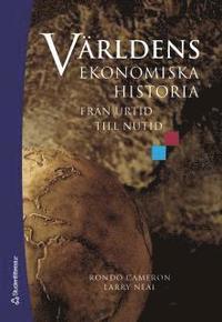 V�rldens ekonomiska historia : fr�n urtid till nutid (h�ftad)