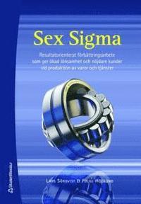 Sex Sigma : resultatorienterat f�rb�ttringsarbete som ger �kad l�nsamhet och n�jdare kunder vid produktion av varor och tj�nster (inbunden)