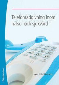 Telefonr�dgivning inom h�lso- och sjukv�rd (h�ftad)