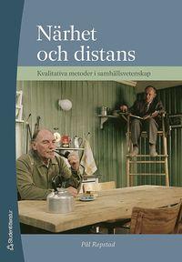 N�rhet och distans : Kvalitativa metoder i samh�llsvetenskap (h�ftad)