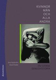 Kvinnor män och alla andra : en svensk genushistoria