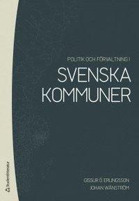 Politik och f�rvaltning i svenska kommuner (h�ftad)