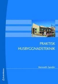 Praktisk husbyggnadsteknik (h�ftad)