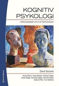 Kognitiv psykologi : processer och st�rning (h�ftad)