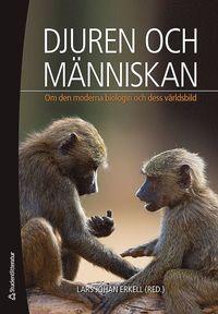 Djuren och m�nniskan : om den moderna biologin och dess v�rldsbild (h�ftad)
