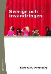 Sverige och invandringen (inbunden)