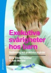 Exekutiva sv�righeter hos barn : bed�mning och praktiska �tg�rder (h�ftad)