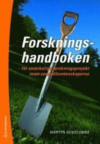 Forskningshandboken : f�r sm�skaliga forskningsprojekt inom samh�llsvetenskaperna (h�ftad)