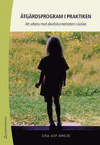 �tg�rdsprogram i praktiken : att arbeta med elevdokumentation i skolan (h�ftad)