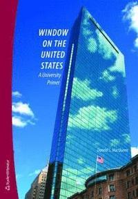 Window on the United States : a university primer (h�ftad)