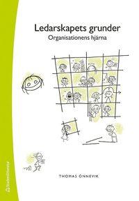 Ledarskapets grunder : organisationens hj�rna (h�ftad)