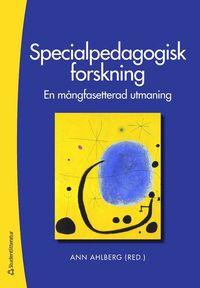 Specialpedagogisk forskning : en m�ngfasetterad utmaning (h�ftad)