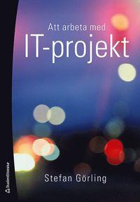 Att arbeta med IT-projekt (h�ftad)