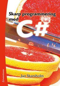 Skarp programmering med C# (h�ftad)