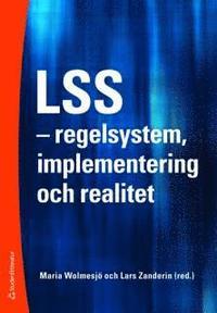 LSS : regelsystem, implementering och realitet (h�ftad)