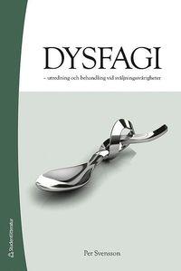 Dysfagi : utredning och behandling vid sv�ljningssv�righeter (inbunden)