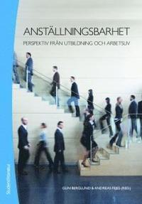 Anst�llningsbarhet : perspektiv fr�n utbildning och arbetsliv (h�ftad)