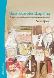 Människovetenskaperna : problem och traditioner i humanioras vetenskapsteori