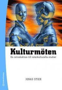 Kulturm�ten : en introduktion till interkulturella studier (h�ftad)