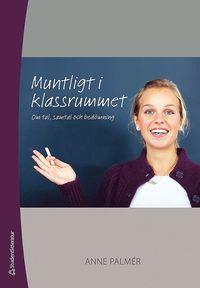 Muntligt i klassrummet : om tal, samtal och bed�mning (h�ftad)