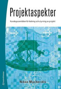 Projektaspekter : kunskapsomr�den f�r ledning och styrning av projekt (h�ftad)