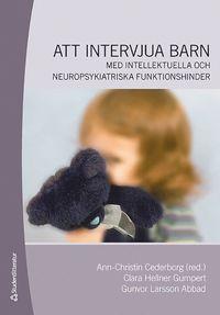 Att intervjua barn : med intellektuella och neuropsykiatriska funktionshinder (h�ftad)