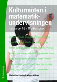 Kulturm�ten i matematikundervisningen : exempel fr�n 41 olika spr�k (h�ftad)