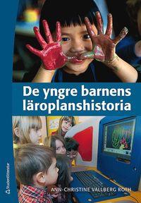 De yngre barnens l�roplanshistoria (h�ftad)