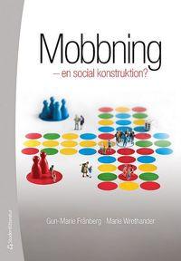 Mobbning : en social konstruktion? (h�ftad)