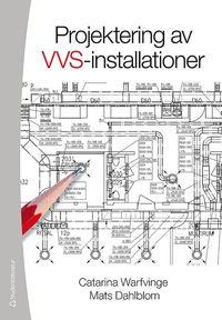 Projektering av VVS-installationer (h�ftad)